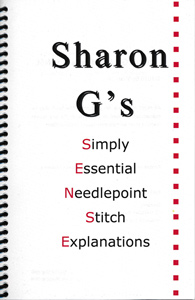 Sharon G's Simply Essential Needlepoint Stitch Explanations (SENSE) Book